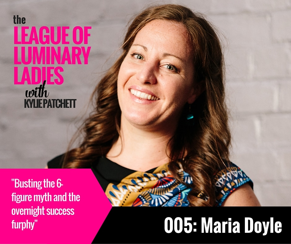 LLL005 Maria Doyle League of Luminary Ladies podcast with Kylie Patchett