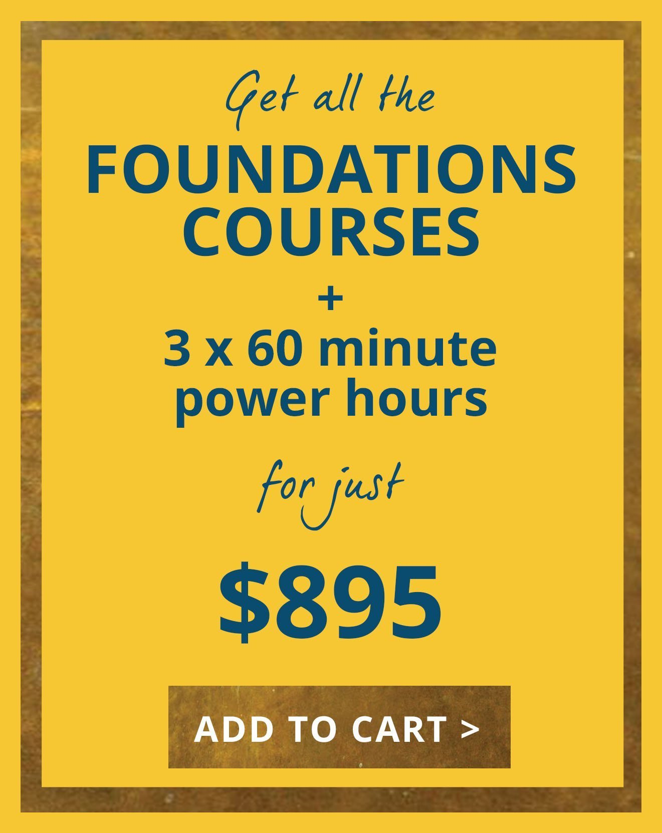 Foundations Courses plus power hours
