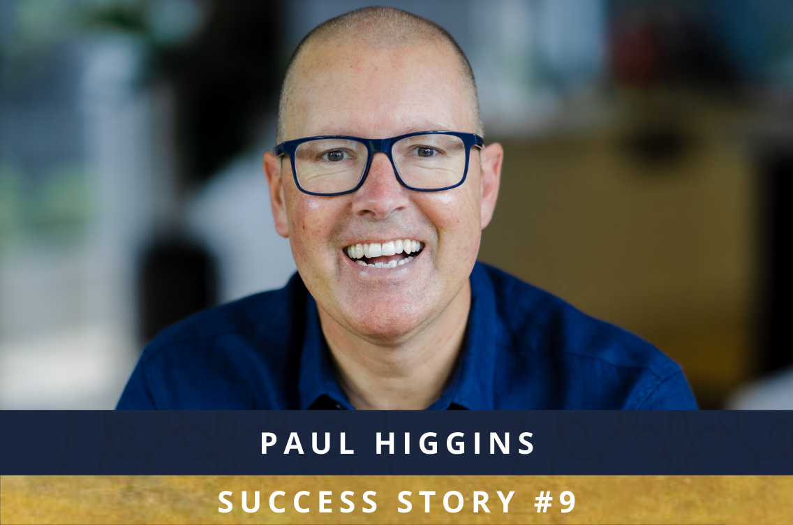 Paul Higgins - Success Story